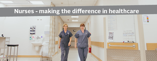 Nurses - making the difference in heathtcare